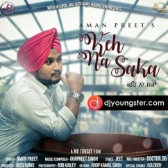 Keh Na Saka song download by Aman Preet