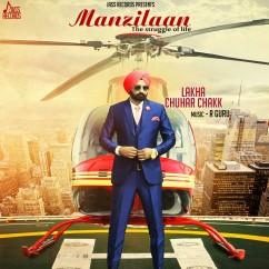 Manzilaan song download by Lakha Chuhar Chakk