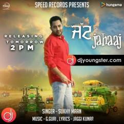 Jatt De Jahaaj song download by Sukhy Maan