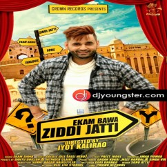 Ziddi Jatti song download by Ekam Bawa