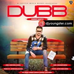 Dubb song download by Sandeep Sahotaj