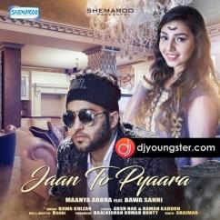 Jaan To Pyaara song download by Maanya Arora