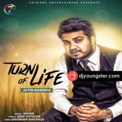 Turn of Life song download by Jatin Baboria