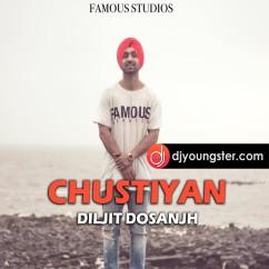 Chustiyan song download by Diljit Dosanjh