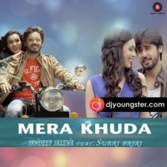 Mera Khuda song download by Sandeep Saxena