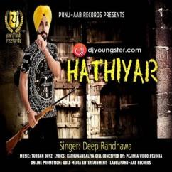 Hathiyar song download by Deep Randhawa