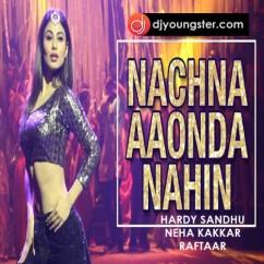 Nachna Aaonda Nahin Hardy Sandhu mp3