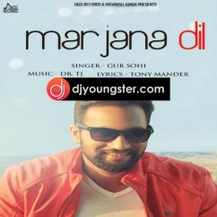 Mar Jana Dil song download by Gur Sohi