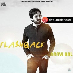Flash Back song download by Ravvi Bal
