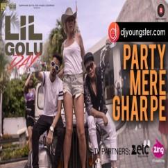 Party Mere Ghar Pe Lil Golu mp3