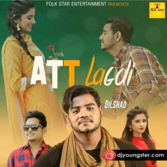 Att Lagdi Aa song download by Dilshad Ft Kamal Khan