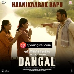 Haanikaarak Bapu Dangal song download by Sarwar Khan