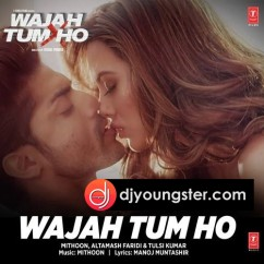 Wajah Tum Ho(Lounge) song download by Mithoon