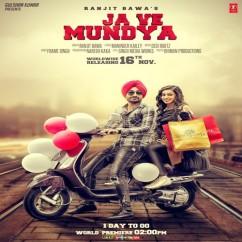 Ja Ve Mundya song download by Ranjit Bawa
