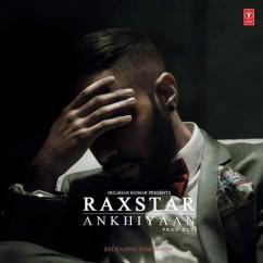 Akhiyan song download by Raxstar