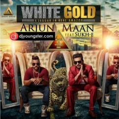White Gold song download by Arjun Maan, Sukhe