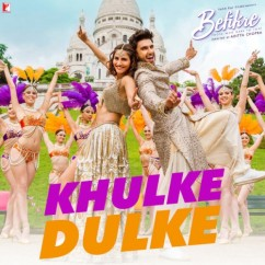 Khulke Dulke Befikre song download by Gippy Grewal, Harshdeep Kaur