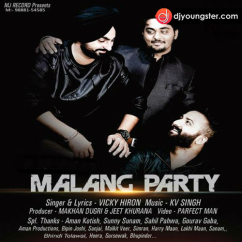 Malang Party Vicky Hiron Song Download Djyoungster