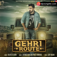 Gehri Route song download by Rajveer Sidhu