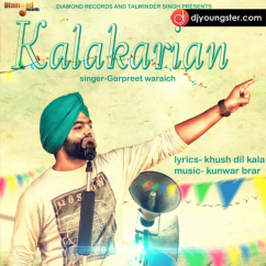 Kalakarian song download by Gurpreet Waraich