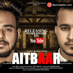 Aitbaar song download by Dr Moon, Bhawin