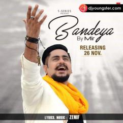Bandeya song download by Mir