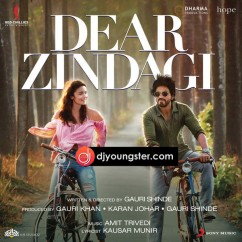 Dear Zindagi song download by Arijit Singh