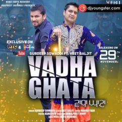Vadha Ghata song download by Veet Baljit, Gurdeep Sowaddi