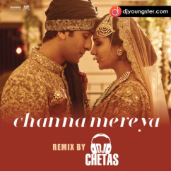 Channa Mereya Remix song download by Dj Chetas