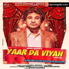 Yaar Da Viah song download by Vadda Grewal