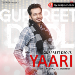 Yaari song download by Gurpreet Deol