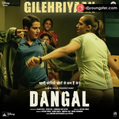 Gilehriyaan Dangal song download by Jonita Gandhi