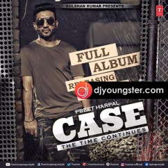 Case song download by Preet Harpal