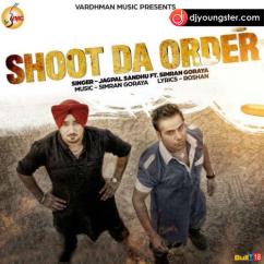 Shoot Da Order song download by Jagpal Sandhu
