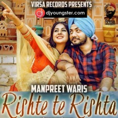 Rishte Te Rishta song download by Manpreet Waris