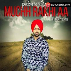 Muchh Rakhi Aa Jordan Sandhu mp3
