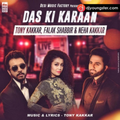 Das Ki Karaan song download by Neha Kakkar, Tony Kakkar