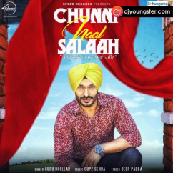 Chunni Naal Salaah song download by Guru Bhullar