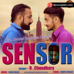 Sensor song download by R Choudhary