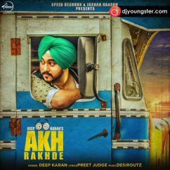 Akh Rakhde song download by Deep Karan