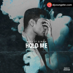 Hold Me song download by Mickey Singh