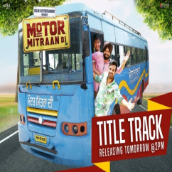 Motor Mitraan Di song download by Happy Raikoti