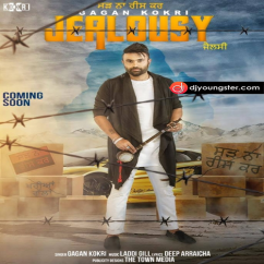 Jealousy song download by Gagan Kokri