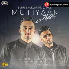 Mutiyaar Jatt Di song download by Sonu Bhullar