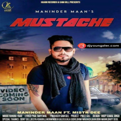 Mustache song download by Maninder Maan