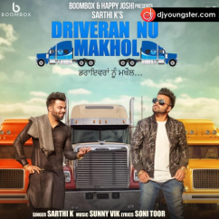 Driveran Nu Makhol song download by Sarthi K