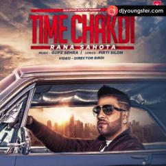 Time Chakdi song download by Rana Sahota