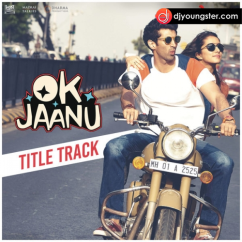 Ok Jaanu song download by A R Rehman