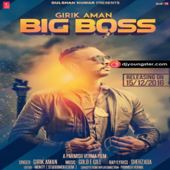 Big Boss song download by Girik Aman