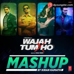 Wajah Tum Ho Mashup song download by Kiran Kamath